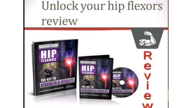 Review Of Unlock Your Hip Flexors Revamped